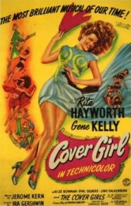 "I saw the picture ""Cover Girl"" the other night, and I thought it was pretty good."